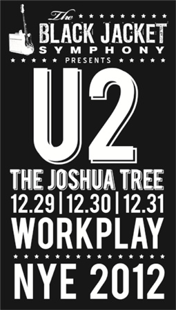 "The Black Jacket Symphony presents U2's ""The Joshua Tree"" live at WorkPlay - 12/29, 12/30, and 12/31!"
